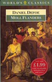 The fortunes and misfortunes of the famous Moll Flanders, &c by Daniel Defoe