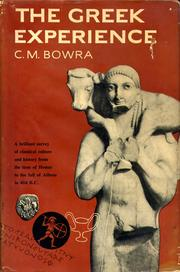 The Greek experience by C. M. Bowra