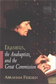 Erasmus, the Anabaptists, and the Great Commission by Abraham Friesen
