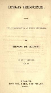 Literary reminiscences by THOMAS DE QUINCEY