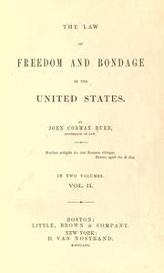 The law of freedom and bondage in the United States by John C. Hurd