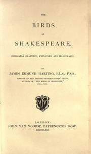 The ornithology of Shakespeare critically examined by James Edmund Harting