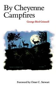 By Cheyenne campfires by Grinnell, George Bird