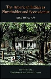 The American Indian as slaveholder and secessionist by Annie Heloise Abel
