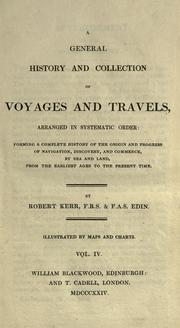 A general history and collection of voyages and travels, arranged in systematic order by Kerr, Robert