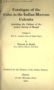 Catalogue of the coins in the Indian Museum, Calcutta, including the cabinet of the Asiatic Society of Bengal