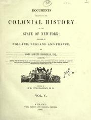 Cover of: Documents relative to the colonial history of the State of New York by procured in Holland, England and France, by John Romeyn Brodhead; ed. by E.B. O'Callaghan, with a general introduction by the agent.