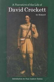 A narrative of the life of David Crockett, of the state of Tennessee by Davy Crockett