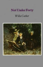 Not under forty by Willa Cather
