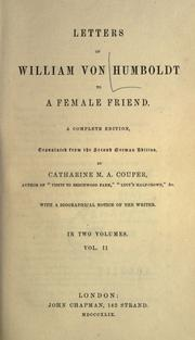 Letters of William von Humboldt to a female friend by Humboldt, Wilhelm Freiherr von