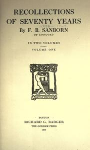 Recollections of seventy years by F. B. Sanborn