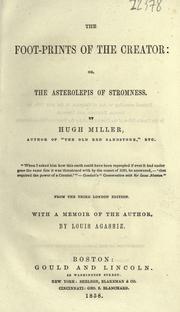 The foot-prints of the Creator by Miller, Hugh