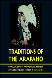 Traditions of the Arapaho by Dorsey, George Amos