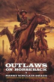 Outlaws on horseback by Harry Sinclair Drago