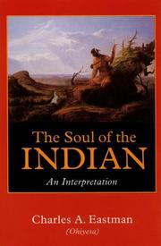 The soul of the Indian by Charles Alexander Eastman