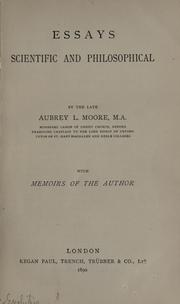 Essays, scientific and philosophical by Aubrey L. Moore