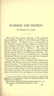 Cover of: Is history past politics? by Herbert Baxter Adams