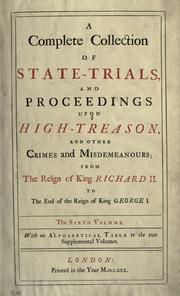 A compleat collection of state-tryals and proceedings upon impeachment for high treason and other crimes and misdemeanours by 
