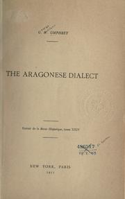 The Aragonese dialect by George Wallace Umphrey