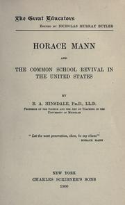 Horace Mann and the common school revival in the United States by Hinsdale, B. A.