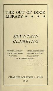 Cover of: Mountain climbing by by Edward L. Wilson, Edwin Lord Weeks, A. F. Jaccaci, Mark Brickell Kerr, William Williams, H. F. B. Lynch, Sir W. Martin Conway.