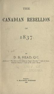 The Canadian rebellion of 1837 by D. B. Read