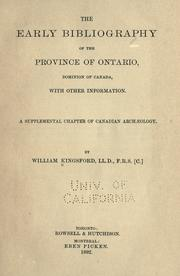 The early bibliography of the Province of Ontario, Dominion of Canada, with other information by William Kingsford
