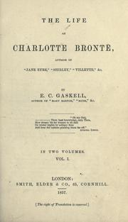 The life of Charlotte Bront by Elizabeth Cleghorn Gaskell