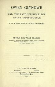 Owen Glyndwr and the last struggle for Welsh independence by A. G. Bradley