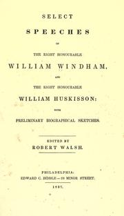 Select speeches of the Right Honourable William Windham, and the Right Honourable William Huskisson by Windham, William