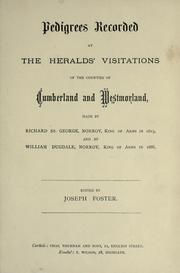 Cover of: Pedigrees recorded at the heralds' visitations of the counties of Cumberland and Westmorland by Saint-George, Richard Sir