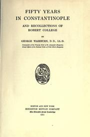 Fifty years in Constantinople and recollections of Robert college by George Washburn