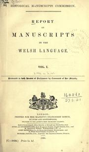 Report on manuscripts in the Welsh language by Great Britain. Royal Commission on Historical Manuscripts.