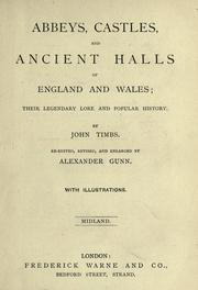Cover of: Abbeys, Castles and ancient halls of England and Wales by John Timbs
