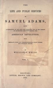 The life and public services of Samuel Adams by Wells, William V.