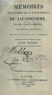 Mmoires pour servir  l&#39;histoire du jacobinisme by Barruel abb