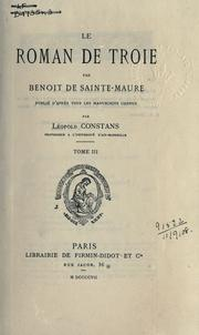 Cover of: Le roman de Troie by Benoît de Sainte-More