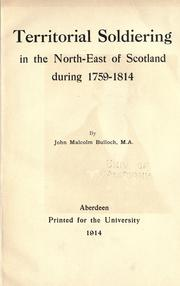 Territorial soldiering in the north-east of Scotland during 1759-1814 by Bulloch, John Malcolm.