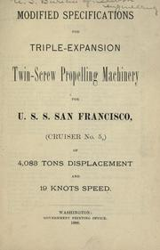 Modified specifications for triple expansion twin-screw propelling machinery for U.S.S. San Francisco (cruiser no. 5) of 4,083 tons displacement and 19 knots speed PDF