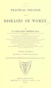 A practical treatise on the diseases of women by T. Gaillard Thomas