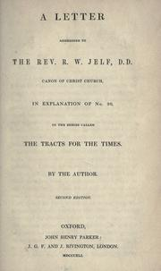 A letter addressed to the Rev. R. W. Jelf, D.D., canon of Christ Church by John Henry Newman