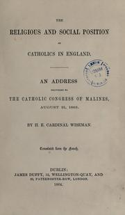 The religious and social position of Catholics in England by Nicholas Patrick Wiseman