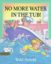 No more water in the tub! by Tedd Arnold
