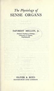The physiology of sense organs by DeForest Mellon