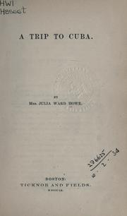 A trip to Cuba by Julia Ward Howe