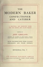 The modern baker, confectioner and caterer volume 6 by John Kirkland