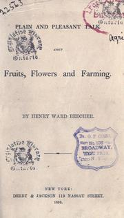 Cover of: Plain and pleasant talk about fruits, flowers and farming by Beecher, Henry Ward