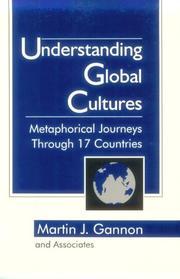 Understanding Global Cultures: Metaphorical Journeys Through 17 Countries, Gannon, Martin J.