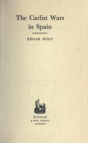 The Carlist wars in Spain by Edgar Holt