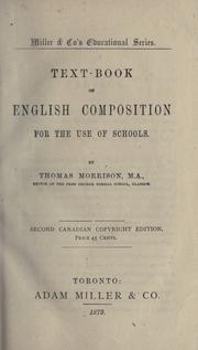 Text-book of English composition for the use of schools by Thomas Morrison